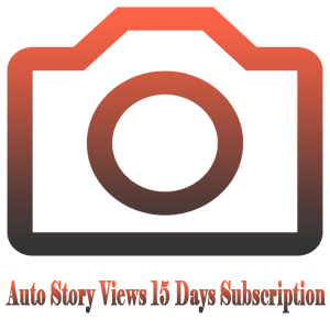 Auto Story Views for 15 Days Subscription