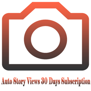 Auto Story Views for 30 Days Subscription